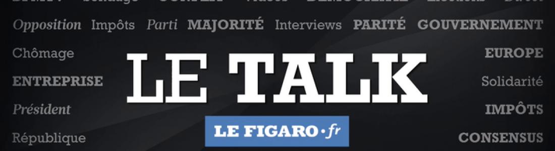 [PRESSE] Talk Figaro : « Nous sommes dans une forme d'état d'urgence politique »