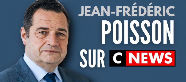 [PRESSE] Jean-Frédéric Poisson invité de la matinale de CNEWS
